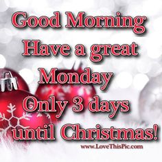 Good Morning Monday Christamas quotes quote monday christmas monday quotes christmas countdown