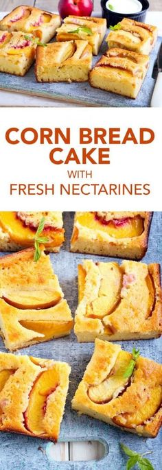 Cornbread Cake with Fresh Nectarines  get recipe here…