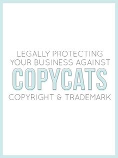 Legally Protecting Your Business Against Copycats: Copyright & Trademark — The Alisha Nicole