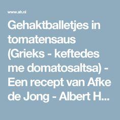 Gehaktballetjes in tomatensaus (Grieks - keftedes me domatosaltsa) - Een recept van Afke de Jong - Albert Heijn
