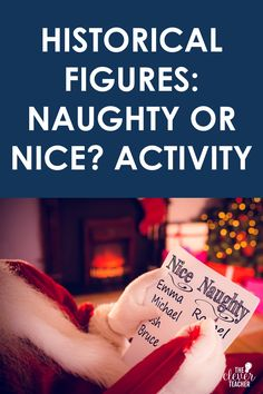 """In this free Christmas history activity your students will look back on historical figures they have studied this year. Acting as one of Santa's elves, they will use evidence to decide if each person belongs on the """"naughty"""" or """"nice"""" list! #ChristmasActivity #5thGrade #MiddleSchool History Activities, Teaching History, Teaching Activities, 5th Grade Social Studies, Teaching Social Studies, Christmas History, Nice List, History Projects, Teacher Blogs"""