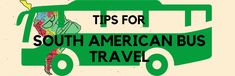 Tips for Safe and Comfortable Bus Journeys in South America