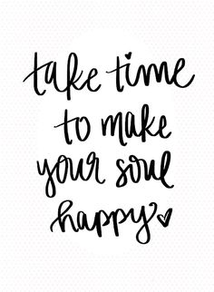 """#quotestoliveby #inspiration #quotable #quotes #happy #take #time #make #your #soul #to """"Take time to make your soul happy.""""""""Take time to make your soul happy.""""""""Take time to make your soul happy."""" Find Quotes, Quotes To Live By, Best Quotes, Feeling Happy Quotes, Feel Good Quotes, New Year Photoshoot, Cyber Week Deals, Happy New Year 2020, Happy Animals"""