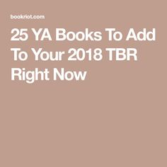25 YA Books To Add To Your 2018 TBR Right Now