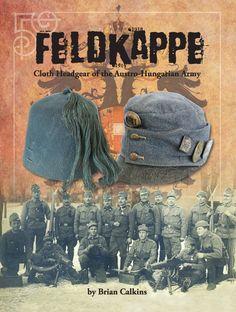 FELDKAPPE - Cloth Headgear of the Austro-Hungarian Army