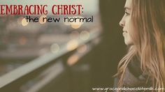 When embracing change isn't so much about doing that but rather embracing Christ.