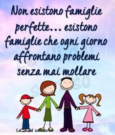 Famiglia immagine #2401 - Non esistono famiglie perfette... esistono famiglie che ogni giorno affrontano problemi senza mai mollare. Immagine per Facebook, WhatsApp, Twitter e Pinterest. Song Quotes, Best Quotes, Life Quotes, Film Song, Italian Phrases, Feelings Words, My Spirit, Slogan, Wise Words