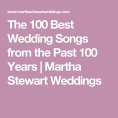 The 100 Best Wedding Songs From Past Years
