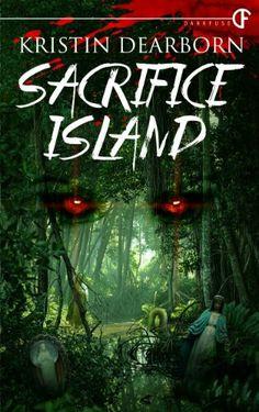 """Sacrifice Island""  ***  Kristin Dearborn  (2013)"