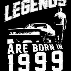 Legends Are Born In 1999 #birthdaygift