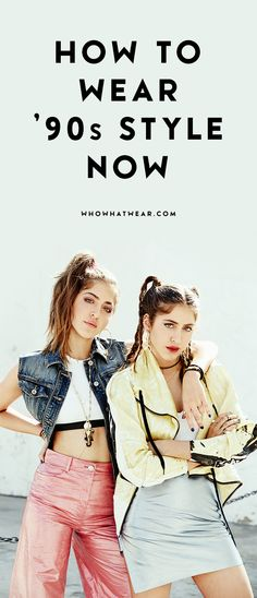 Sama and Haya Khadra show you how to style '90s-inspired pieces