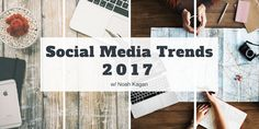 5 Exciting Social Media and Marketing Trends to Know in 2017