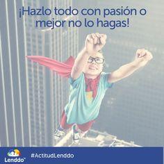Pasión, Actitud, Lenddo www.lenddo.com.mx