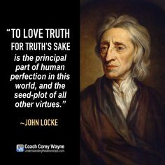 "#johnlocke #english #philosopher #physician #truth #virtues #humanity #society #government #leadership #integrity #love #faith #honesty #coachcoreywayne #greatquotes Photo by Fine Art Images/Heritage Images/Getty Images ""To love truth for truth's sake is the principal part of human perfection in this world, and the seed-plot of all other virtues."" ~ John Locke"