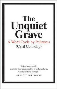 The Unquiet Grave: A Word Cycle by Palinurus by Cyril Connolly. $10.94. Publisher: Persea; Reprint edition (July 27, 2005). Publication: July 27, 2005
