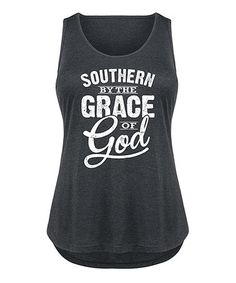 Look at this #zulilyfind! Black 'Southern by the Grace of God' Flowy Tank - Plus #zulilyfinds