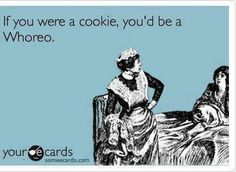 Whoreos! (: ... Click this image to browse lots more #Funny #pics & awesome #quotes