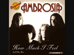 "Ambrosia's 1978 hit ""How Much I Feel"" with lyrics below.    LYRICS:  I don't know how this whole business started  Of you thinkin' that I had been untrue  But if you think that we'd be better parted  It's gonna hurt me but I'll break away from you  Well, just give me the sign and I will be gone, yeahh  That's how much I feel  Feel for you, baby  How much ..."