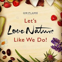 love nature like we do Beauty Skin, Health And Beauty, Beauty Makeup, Hair Beauty, Oriflame Beauty Products, Oriflame Business, Online Shopping Quotes, Dental, Cosmetic Companies
