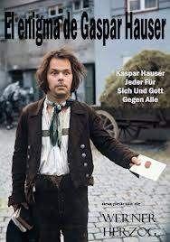 Kaspar hauser 1975dirige Werner Herzog o como traer a la pantalla u enigma…