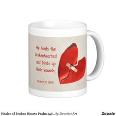 A comforting cuppa... Healer of Broken Hearts Psalm 147:3 Scripture Art Classic White Coffee Mug
