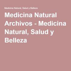 Medicina Natural Archivos - Medicina Natural, Salud y Belleza