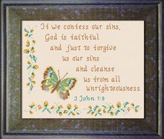 cross stitch bible verse I John God is Faithful, If we confess our sins God is faithful and just to forgive us our sins and cleanse us from all unrighteousness, Cross Stitch Designs, Cross Stitch Patterns, Free Cross Stitch Charts, Faith In God, Inspirational Gifts, Word Of God, Free Design, Bible Verses, Joyful