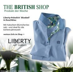 Unsere Lieblingsbluse der Woche von Liberty bringt ein wenig Sommer in die Kälte! https://www.the-british-shop.de/Liberty-Poloshirt-Bluebell-in-Rauchblau.htm?websale8=the-british-shop&pi=11-1617&ci=000025&ref=socialmedia/pinterest/11-1167