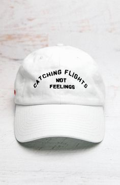 Catching Flights Not Feelings Cap from peppermayo.com