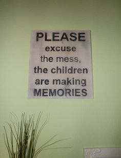 For the entryway - But what if the mess was made by the husband who is making memories w/ the kids? ;)