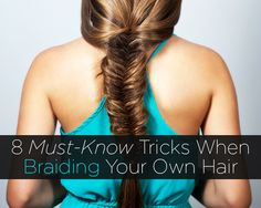 8 Must-Know Tricks When Braiding Your Own Hair (featuring hair tips by stylist Dana Tizzio)  http://www.womenshealthmag.com/beauty/how-to-braid-your-own-hair