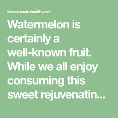 Watermelonis certainly a well-knownfruit. While we all enjoy consuming this sweet rejuvenating fruit, we generally throw out the tiny seeds scattered within it without realizing or rather realizing of their health advantages. These types of seeds consist of nutrition which includesfatty acids, essential proteins and a lot of minerals. These types of seeds are full…