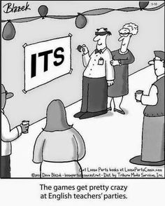 Daily Funnies: Off beat Humor - English Teachers Parties....