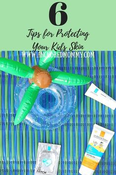 6 Tips for Protecting Your Kids Skin - Anchored Mommy