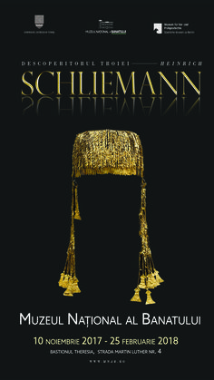 """Expoziţia internaţională """"Heinrich Schliemann – Descoperitorul Troiei"""" la Muzeul Naţional al Banatului din Timişoara"""