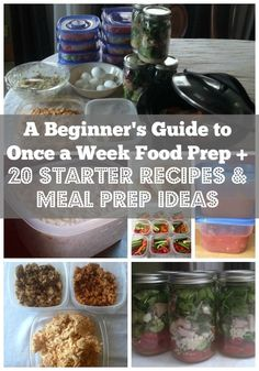 A Beginner's Guide to Once a Week Food Prep   20 Starter Recipes and Meal Prep Ideas