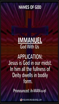 """NAMES OF GOD – IMMANUEL – God With Us / """"I AM"""" – Pronounced: ih-MAN-u-el"""