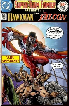 Hawkman and Falcon Super-Team Family: The Lost Issues! Comic Book Characters, Comic Book Heroes, Comic Books Art, Marvel Comics Art, Marvel Vs, Looney Tunes, Marvel And Dc Crossover, Nightwing And Starfire, Family Presents