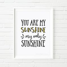 kids print, Printable Art, You are my sunshine, wall art, nursery decor, quote prints, black and white art, kids decor, printable quotes by MiniMoiPrints on Etsy https://www.etsy.com/listing/239212973/kids-print-printable-art-you-are-my