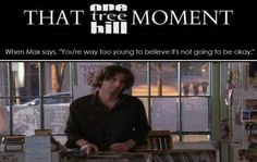 Mark Schwahn, the creator, director & producer of One Tree Hill, played the role of Max, a record store clerk. He says this line to Peyton.