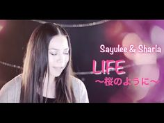 Your Song #1 「LIFE〜桜のように〜」 by Sayulee & Sharla - YouTube