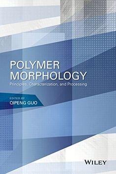 """Read """"Polymer Morphology Principles, Characterization, and Processing"""" by Qipeng Guo available from Rakuten Kobo. With a focus on structure-property relationships, this book describes how polymer morphology affects properties and how . Music Games, Chemistry, The Book, Engineering, Reading, Polymers, Character, Scientists, Book Covers"""