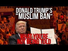 Donald Trump's 'Muslim Ban'   What You're Not Being Told - YouTube