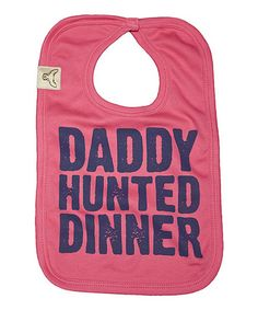 Take a look at this Fuchsia 'Daddy Hunted Dinner' Bib by BUTTON BUCK on #zulily today!