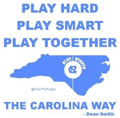 """The Carolina Way I've been going to a basketball camp and everyday we say that, """"Play Hard, Play Smart, Play Together. Unc Gear, Tar Heels Football, Carolina Pride, Carolina Blue, Basketball Baby, Unc Chapel Hill, Camping Near Me, Unc Tarheels, University Of North Carolina"""