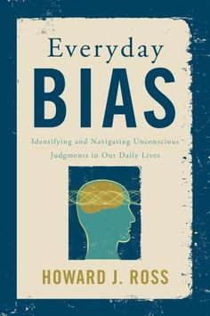 Everyday Bias - Book Review - SocialWorker.com Everyday Bias belongs on the desk...of everyone and anyone who has contact with people. #bookreview