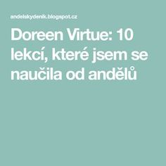 Doreen Virtue: 10 lekcí, které jsem se naučila od andělů Doreen Virtue