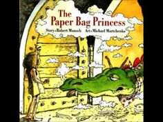 The paper bag princess told by Robert Munsch on Youtube