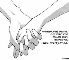 No matter what happens, even if the sky is falling down, I promise you, I will never let go ♡