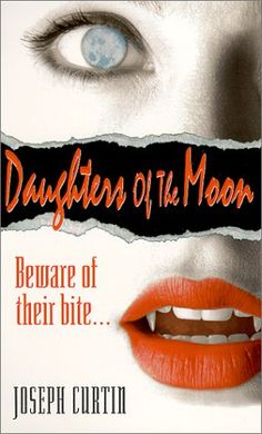 Daughters Of The Moon by Joseph Curtin 70s Rock And Roll, Vampire Books, Women Names, Rock Music, Joseph, Literature, Novels, Daughters, Moon